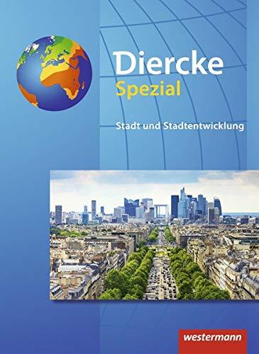 Diercke Spezial - Aktuelle Ausgabe für die Sekundarstufe II: Stadt und Stadtentwicklung