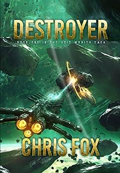 Destroyer (The Void Wraith Saga Book 1) by [Fox, Chris]