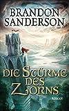 Die Stürme des Zorns: Roman (Die Sturmlicht-Chroniken 4) (German Edition)