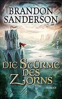 Die Stürme des Zorns: Roman (Die Sturmlicht-Chroniken 4) von [Sanderson, Brandon]