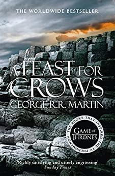 A Feast for Crows (A Song of Ice and Fire, Book 4) di [Martin, George R. R.]