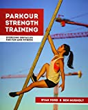 Parkour Strength Training: Overcome Obstacles for Fun and Fitness
