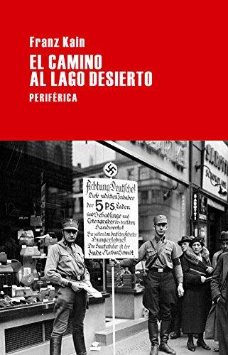 Descargar Libro Libro El Camino Al Lago Desierto (Largo recorrido) de Franz Kain