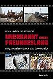 Unerkannt durch Freundesland: Illegale Reisen durch das Sowjetreich