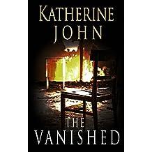 The Vanished by Katherine John (2016-07-29)
