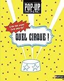 Livre Pop-up à fabriquer :Quel cirque ! Dès 5 ans