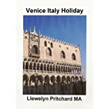 Venice Italy Holiday (Ge Illustreerde Diaries van Llewelyn Pritchard MA Book 5) (Dutch Edition)