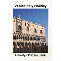 Venice Italy Holiday (The Diaries Ilustrada de Llewelyn Pritchard MA nº 5) (Spanish Edition) - Vacanza In Barca