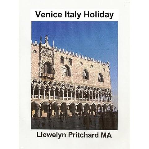 Venice Italy Holiday (Diario di una Illustrated di Llewelyn Pritchard MA Vol. 5) - Vacanza In Barca