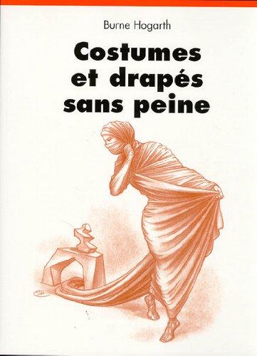Costumes et drapés sans peine par Burne Hogarth