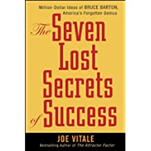 The Seven Lost Secrets of Success: Million Dollar Ideas of Bruce Barton, America's Forgotten Genius (English Edition)