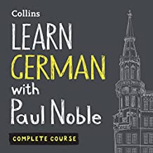 Learn German with Paul Noble: Complete Course: German Made Easy with Your Personal Language Coach