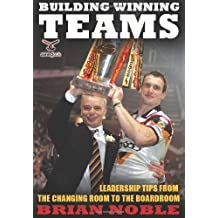 Building Winning Teams: Leadership Tips from the Changing Room to the Board Room