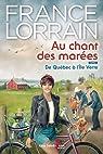 Au chant des marées, tome 1: De Québec à l'Île Verte par Lorrain