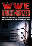 WWE - Unauthorized [2006] [DVD]