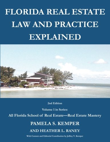 Florida Real Estate Law and Practice Explained: Volume 1 (All Florida School of Real Estate - Florida Real Estate Mastery)