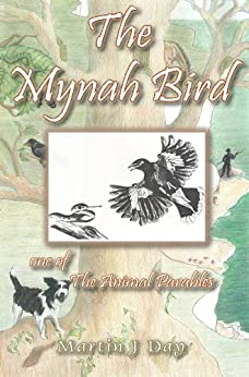 The Mynah Bird - who found his song (one of the Animal Parables) (English Edition) di [Day, Martin J]