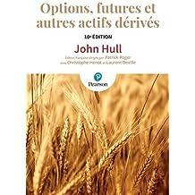 Options, futures et autres actifs dérivés 10e édition