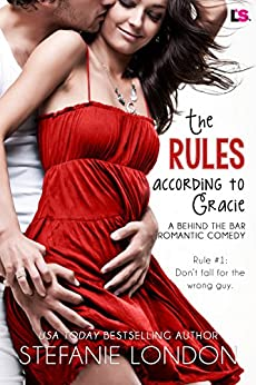 The Rules According to Gracie (Behind the Bar) by [London, Stefanie]
