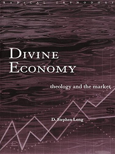 Divine Economy: Theology and the Market (Routledge Radical Orthodoxy) by D. Stephen Long (2000-06-08)