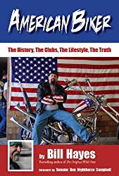 American Biker: The History, The Clubs, The Lifestyle, The Truth by Bill Hayes (2010-11-11)
