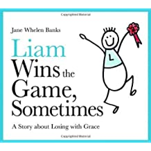 By Jane Whelen Banks Liam Wins the Game, Sometimes: A Story About Losing with Grace (Liam Says) (Liam Books)