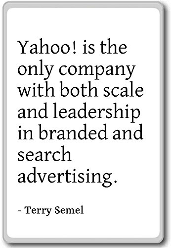 yahoo-is-the-only-company-with-both-scale-and-terry-semel-quotes-fridge-magnet-white-aimant-de-refri