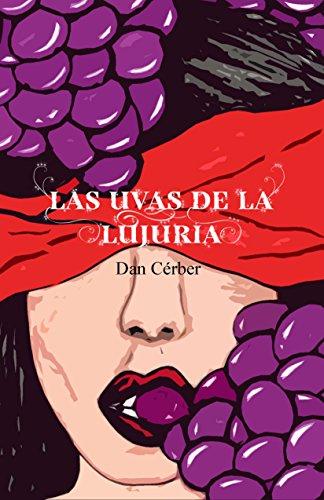 Las uvas de la lujuria por Dan Cérber