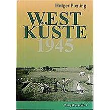Westküste 1945: Der Norden am Ende des zweiten Weltkrieges