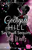Say it with Sequins: The Waltz: (A Novella)