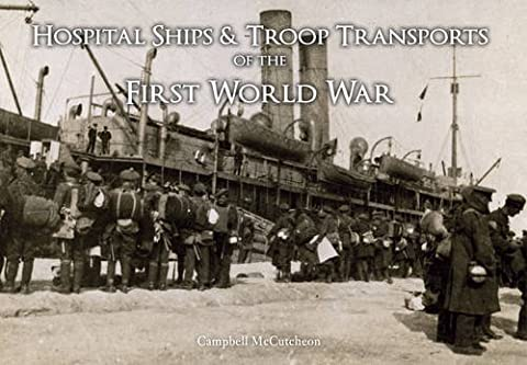 Hospital Ships & Troop Transport of the First World