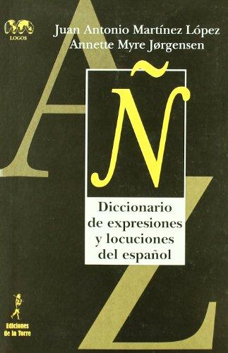 Diccionario de expresiones y locuciones del español (Biblioteca Nuestro Mundo, Logos) por Juan Antonio Martínez López