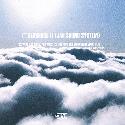 Glashaus II (Jah Sound System)...