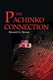 THE PACHINKO CONNECTION by Donald Moore (2003-07-08)