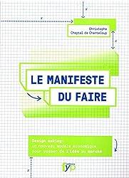 Le manifeste du faire : Design making - Un nouveau modèle économique pour passer de l'idée au marché