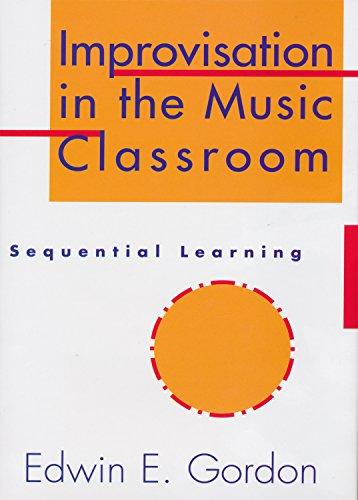 Improvisation In The Music Classroom por Edwin Gordon