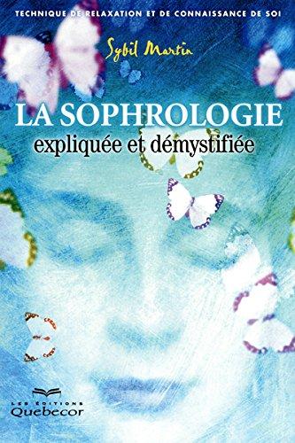 La sophrologie expliquée et démystifiée par Collectif