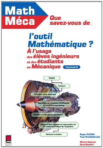 Que savez-vous de l'outil mathématique ? Tome 6 : A l'usage des élèves-ingénieurs et des étudiants en mécanique