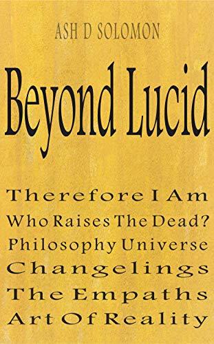 Beyond Lucid: Do We Exist In Dreams? eBook: Ash Solomon