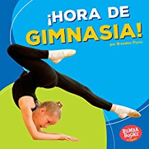 ¡Hora de gimnasia! (Gymnastics Time!) (Bumba Books ® en español — ¡Hora de deportes! (Sports Time!))