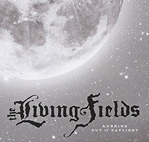 Living Fields: Running Out of Daylight (Audio CD)