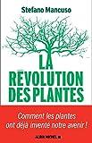 La Révolution des plantes - Comment les plantes ont déjà inventé notre avenir