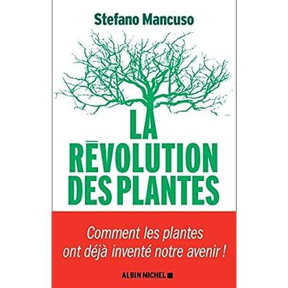 La Révolution des plantes: Comment les plantes ont déjà inventé notre avenir