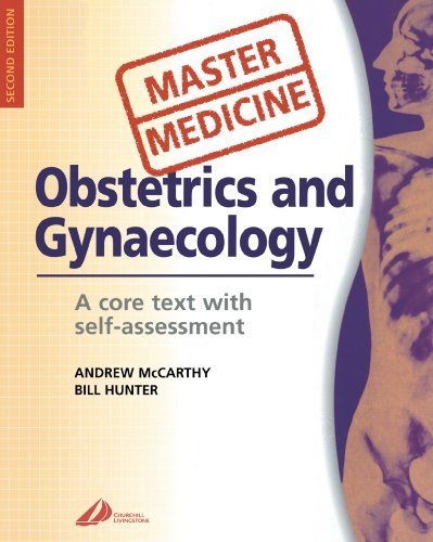 Master Medicine: Obstetrics & Gynecology: A core text with self assessment, 2e 2nd Edition by McCarthy MD MRCOG MRCPI, Andrew, Hunter FRCS FRCOG, R. Wi (2003) Paperback