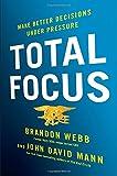 Total Focus: Make Better Decisions Under Pressure