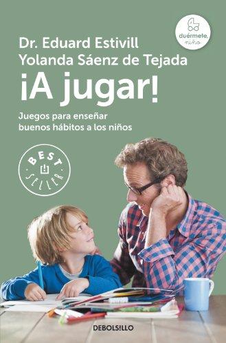 ¡A jugar!: Juegos para enseñar buenos hábitos a los niños (Spanish Edition)