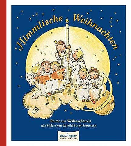 Himmlische Weihnachten, Reime zur Weihnachtszeit (Weihnachten Gedicht Religiösen)