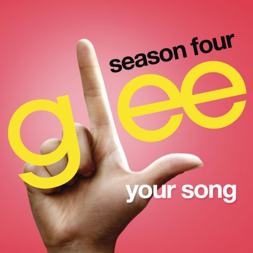 Your Song (Glee Cast Version)