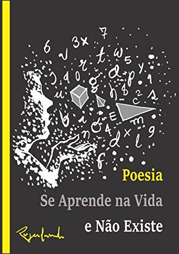Poesia Se Aprende na Vida e Não Existe (Portuguese Edition) por Rogerlando Cavalcante