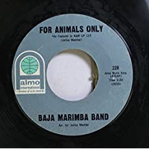 Baja Marimba Band 45 RPM For Animals Only / Yellow Bird